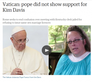 Kim Davis falsely states that the Pope and her were in agreement.