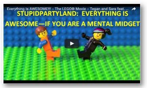 Stupidpartyland's New National Anthem-Everything Is Awesome