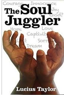 The Soul Juggler: By Lucius Taylor
