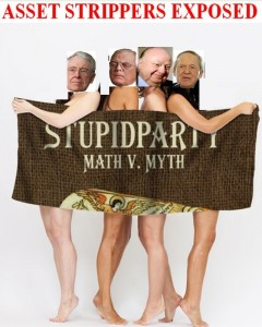 The asset strippers of the Stupidparty are exposed by usurping myth with math.