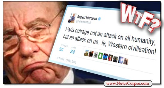 Rupert Murdoch does not view the Paris attacks as an attack on all of humanity, as is understood by virtually all world leaders, but on Western civilization