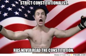 frabz-STRICT-CONSTITUTIONALIST-HAS-NEVER-READ-THE-CONSTITUTION-d4a068
